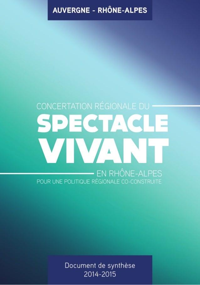 Menée en Rhône-Alpes de mai 2014 à mai 2015, la concertation régionale sur le spectacle vivant a réuni, à l'invitation d'u...