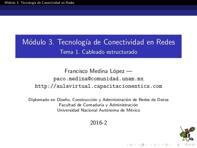 M´odulo 3. Tecnolog´ıa de Conectividad en Redes M´odulo 3. Tecnolog´ıa de Conectividad en Redes Tema 1. Cableado estructur...