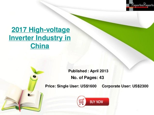 2017 High-voltageInverter Industry in       China                       Published : April 2013                        No. ...