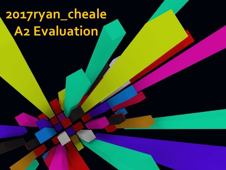 2017ryan_cheale  A2 Evaluation