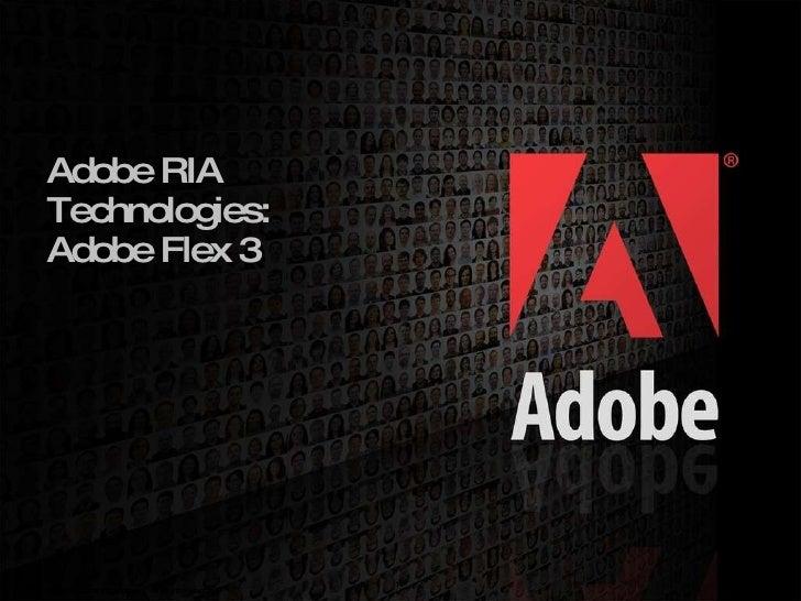 Adobe RIA Technologies: Adobe Flex 3