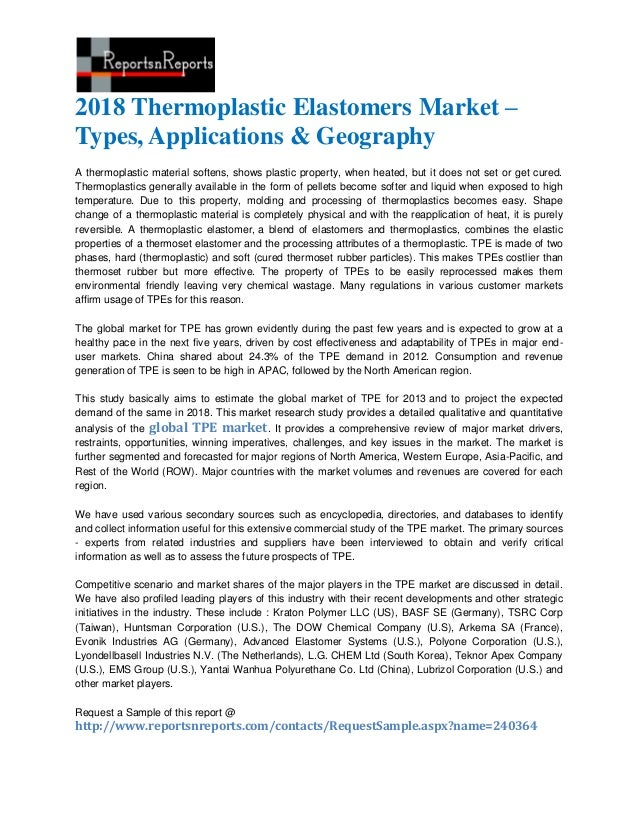 2018 Thermoplastic Elastomers Market –Types, Applications & GeographyA thermoplastic material softens, shows plastic prope...