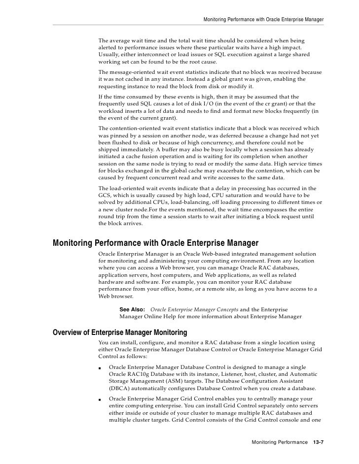 Monitoring Performance with Oracle Enterprise Manager                The average wait time and the total wait time should ...