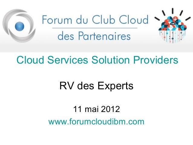 202.05.11 - Cloud Services Solution Providers - RV des Experts - 9ème Forum du Club Cloud des Partenaires