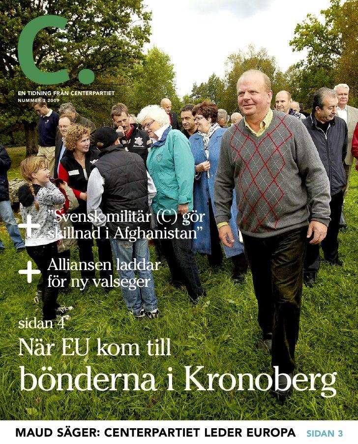 """en tidning från Centerpartiet nuMMer 3 2009              """"Svensk militär (C) gör          skillnad i Afghanistan""""         ..."""
