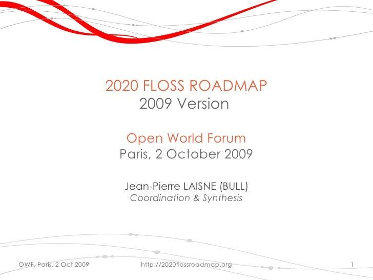 2020 FLOSS ROADMAP                              2009 Version                             Open World Forum                 ...