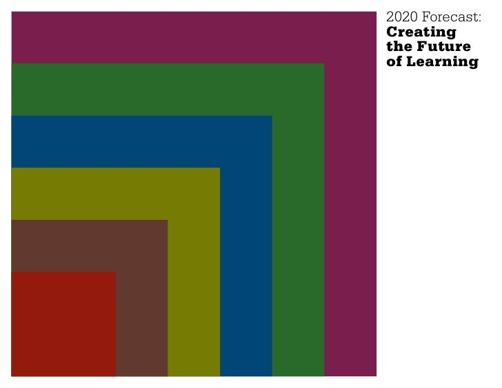 2020 Forecast:Creatingthe Futureof Learning