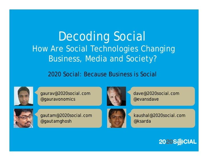 Decoding Social How Are Social Technologies Changing    Business, Media and Society?      2020 Social: Because Business is...