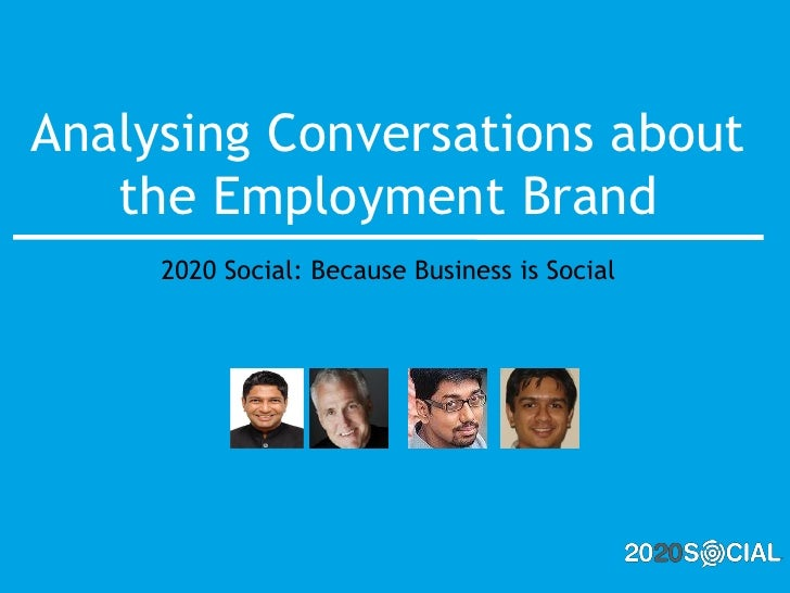 Analysing Conversations about    the Employment Brand      2020 Social: Because Business is Social