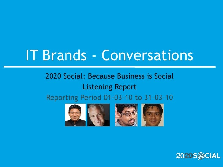 IT Brands - Conversations   2020 Social: Because Business is Social              Listening Report   Reporting Period 01-03...