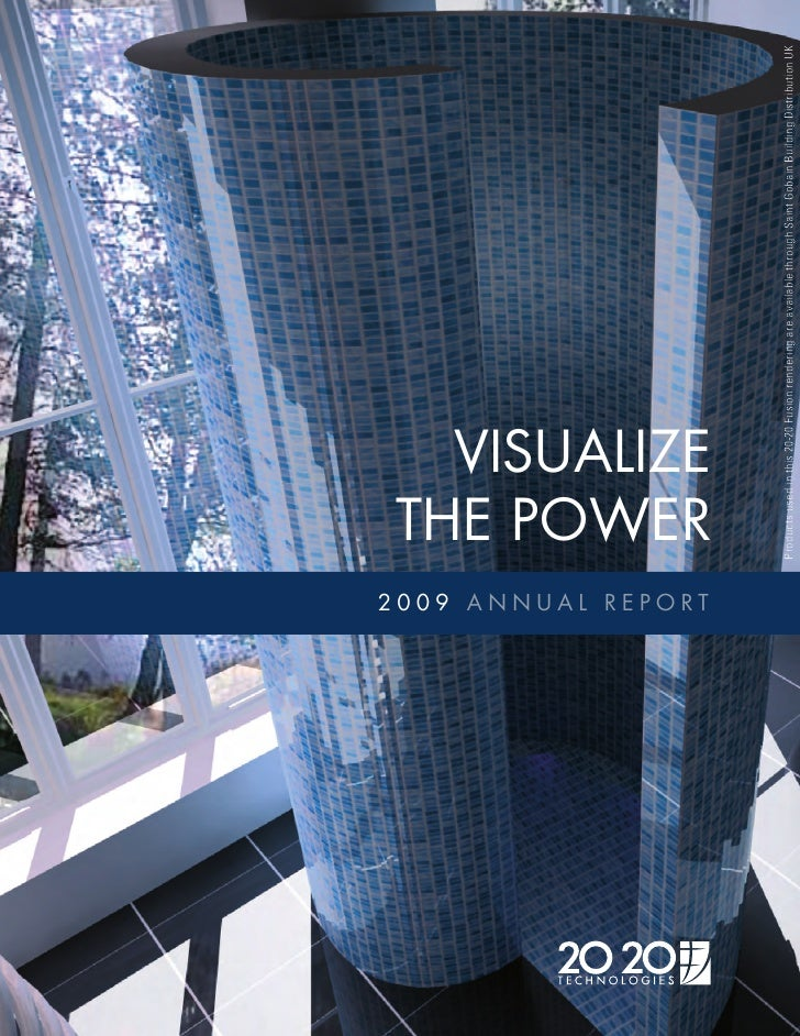 2009 ANNUAL REPORT                      THE POWER                        VISUALIZE                          Products used ...