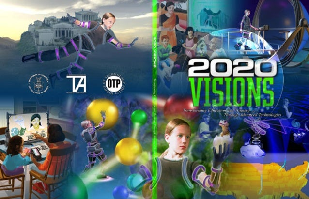 VISIONS 2020Transforming Education and Training  Through Advanced Technologies