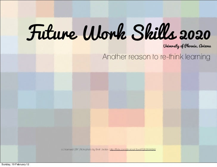 Future Work Skills 2020                                                                                University of Phoen...
