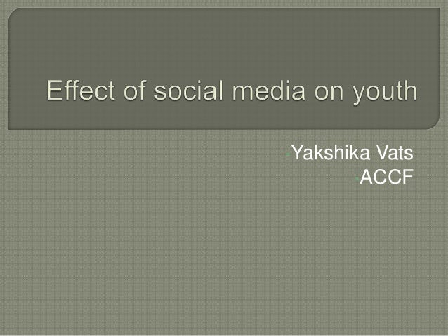 d effect of social media on A study on the negative effects of social networking to identify the negative effects of social network sites the work on the impact of social media on.