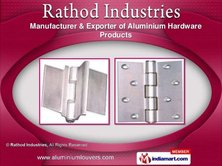 Manufacturer & Exporter of Aluminium Hardware                  Products