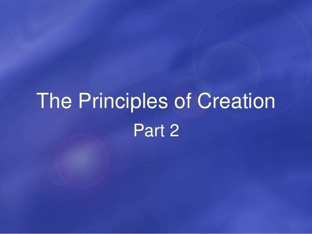 The Principles of Creation Part 2