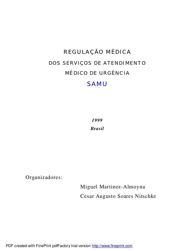 REGULAÇÃO MÉDICA                         DOS SERVIÇOS DE ATENDIMENTO                                   MÉDICO DE URGÊNCIA ...