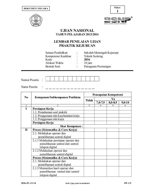 Paket  DOKUMEN NEGARA  1  UJIAN NASIONAL TAHUN PELAJARAN 2013/2014  LEMBAR PENILAIAN UJIAN PRAKTIK KEJURUAN Satuan Pendidi...