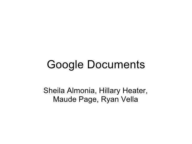 Google Documents Sheila Almonia, Hillary Heater, Maude Page, Ryan Vella