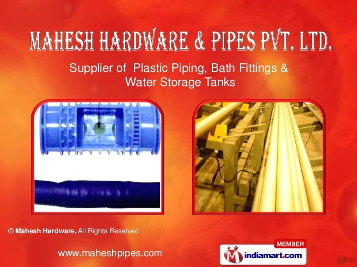 Supplier of Plastic Piping, Bath Fittings &                            Water Storage Tanks© Mahesh Hardware, All Rights Re...