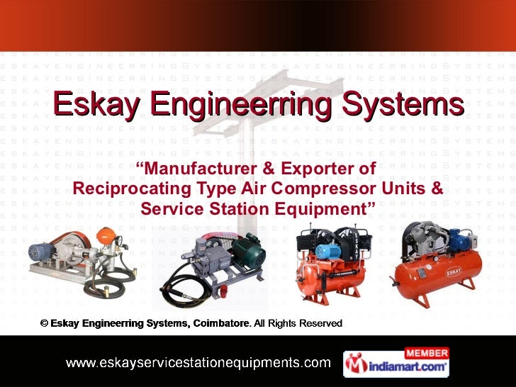 """Eskay Engineerring Systems """" Manufacturer & Exporter of  Reciprocating Type Air Compressor Units & Service Station Equipme..."""