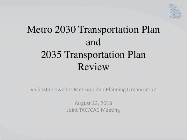 Metro 2030 Transportation Plan and 2035 Transportation Plan Review Valdosta-Lowndes Metropolitan Planning Organization Aug...