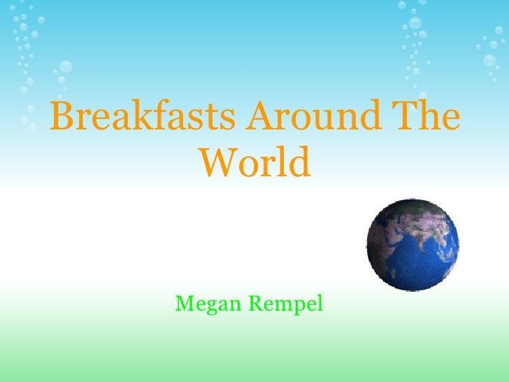 Breakfasts Around The World Megan Rempel