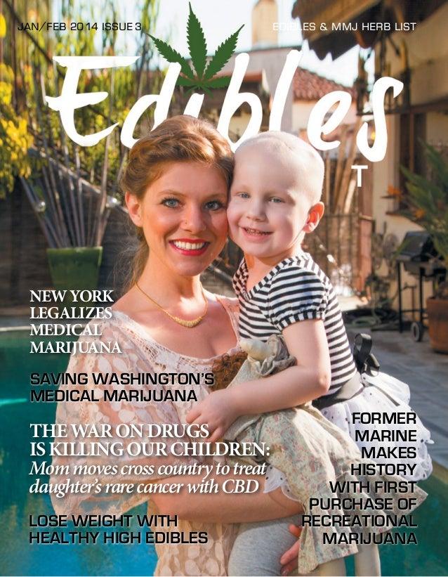 JAN/FEB 2014 iSSUE 3  EDIBLES & mmj hERB lIST  NEW YORK LEGALIZES MEDICAL MARIJUANA SAVING WASHINGTON'S MEDICAL MARIJUANA ...