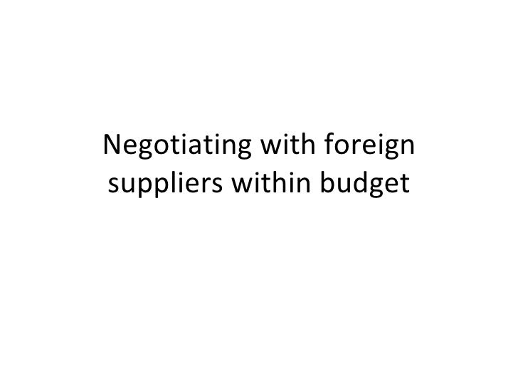 204 negotiatingwithforeignsuppliers
