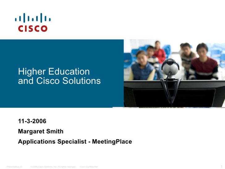 11-3-2006 Margaret Smith Applications Specialist - MeetingPlace  Higher Education and Cisco Solutions
