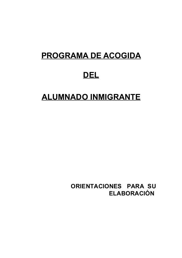 PROGRAMA DE ACOGIDA        DELALUMNADO INMIGRANTE     ORIENTACIONES PARA SU               ELABORACIÓN