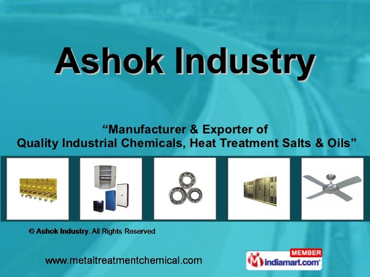 "Ashok Industry "" Manufacturer & Exporter of  Quality Industrial Chemicals, Heat Treatment Salts & Oils"""