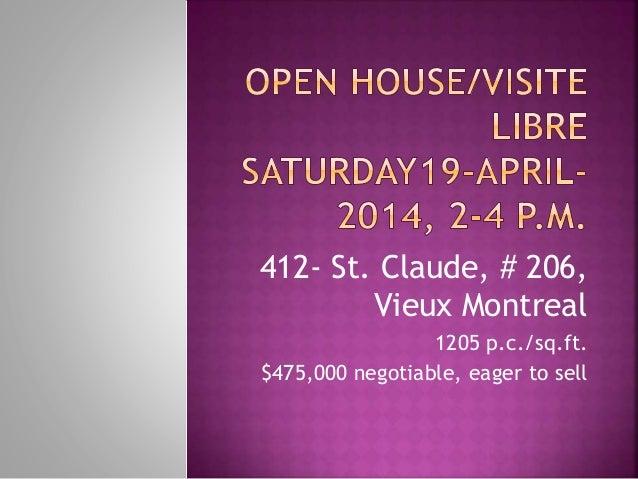 Open House: 19-April, 2014, 2-4 p.m. 206-412 St.Claudev-Vieux Montreal