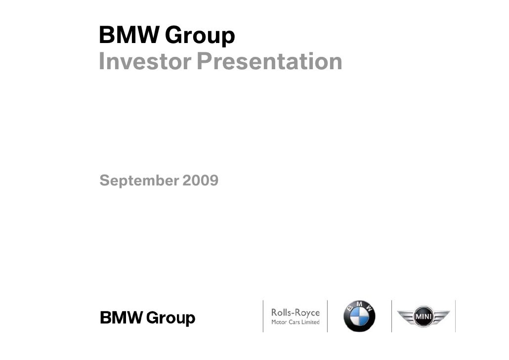 BMW Group BMW Group Investor Presentation September 2009 Page 1                           Investor Presentation           ...