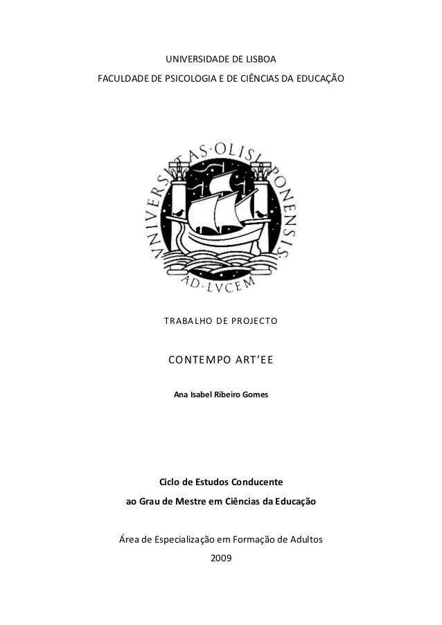 UNIVERSIDADE DE LISBOAFACULDADE DE PSICOLOGIA E DE CIÊNCIAS DA EDUCAÇÃO             TRABALHO DE PROJECTO              CONT...