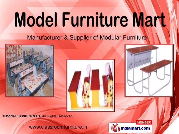 Manufacturer & Supplier of Modular Furniture© Model Furniture Mart, All Rights Reserved                www.classroomfurnit...