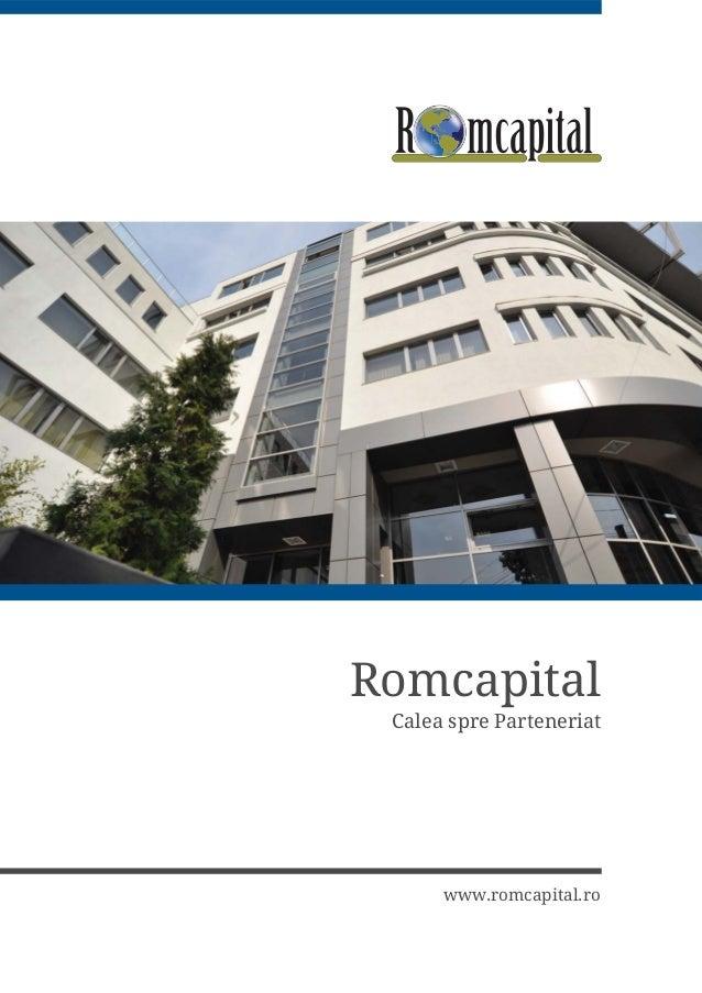 Romcapital Calea spre Parteneriat www.romcapital.ro