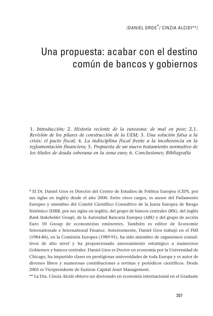 /DANIEL GROS * / CINZIA ALCIDI**/      Una propuesta: acabar con el destino             común de bancos y gobiernos1. Intr...
