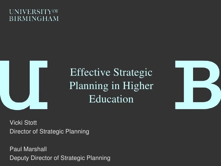 Effective Strategic                      Planning in Higher                          EducationVicki StottDirector of Strat...