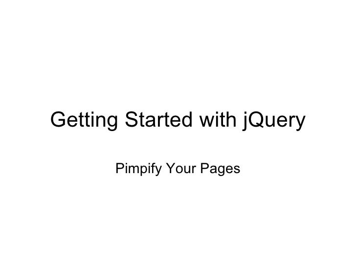 Getting Started with jQuery Pimpify Your Pages