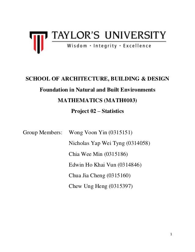 SCHOOL OF ARCHITECTURE, BUILDING & DESIGN Foundation in Natural and Built Environments MATHEMATICS (MATH0103) Project 02 –...