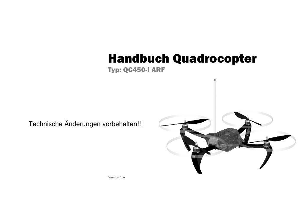 Handbuch Quadrocopter                          Typ: QC450-I ARF     Technische Änderungen vorbehalten!!!                  ...