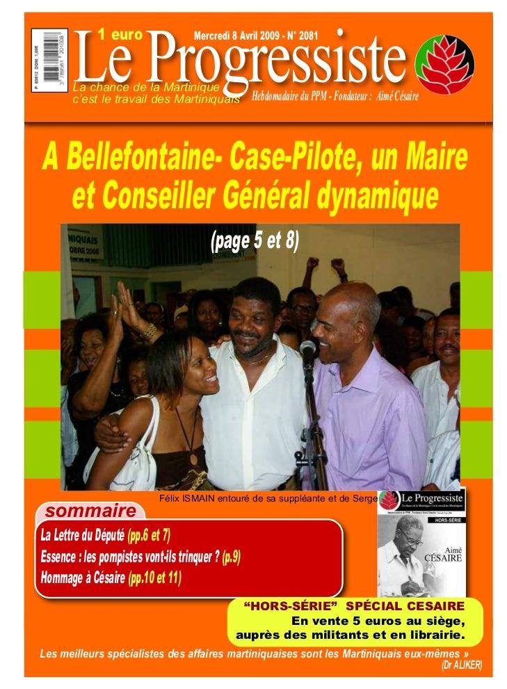 Le Progressiste              1 euro                 Mercredi 8 Avril 2009 - N° 2081       La chance de la Martinique      ...