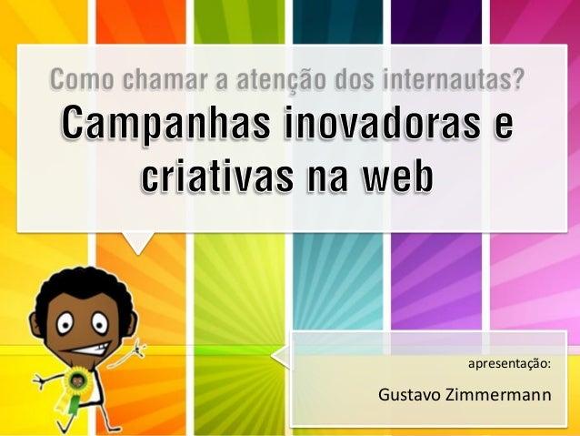 apresentação:  Gustavo Zimmermann