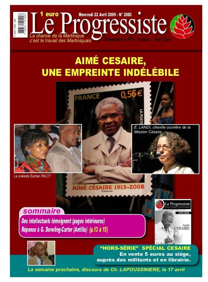 Le Progressiste                 1 euro              Mercredi 22 Avril 2009 - N° 2083          La chance de la Martinique  ...