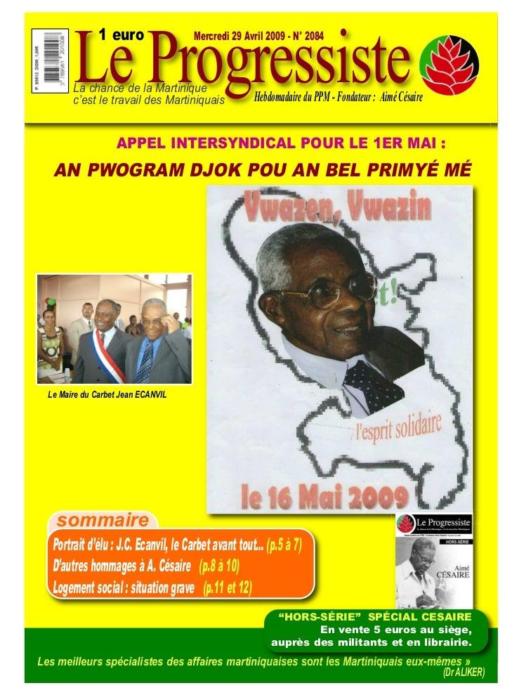 Le Progressiste               1 euro                 Mercredi 29 Avril 2009 - N° 2084        La chance de la Martinique   ...