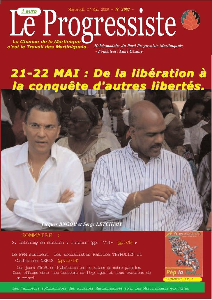Le Progressiste      1 euro                Mercredi 27 Mai 2009 - N° 2087 -  La Chance de la Martiniquec'est le Travail de...
