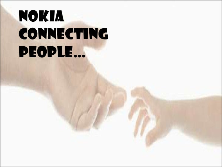 Nokia connecting people…<br />