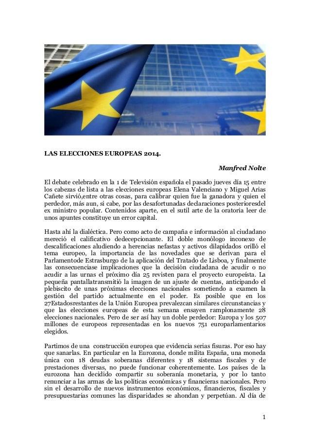 1 LAS ELECCIONES EUROPEAS 2014. Manfred Nolte El debate celebrado en la 1 de Televisión española el pasado jueves día 15 e...