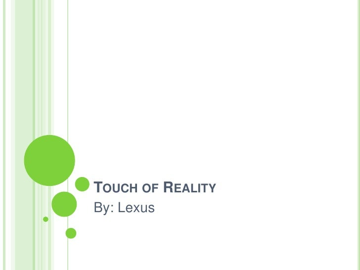 Touch of Reality<br />By: Lexus<br />